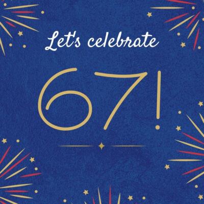 Celebrating 67!